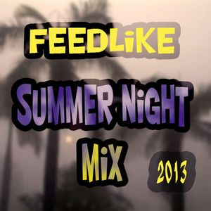 Feedlike DEEPMIX summer night podcast