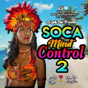 Lady Dior Presents : Soca Mind Control 2