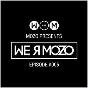 MOZO presents We are MOZO - Episode #005