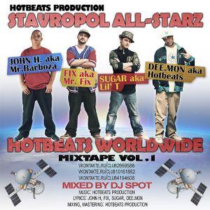 DJ Spot presents: Stavropoll All-Starz - HotBeats WorldWide (Mix) (2009)