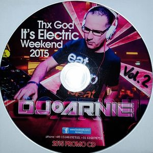 Thx God It's Electric Weekend 2015 - Vol.2 - Bajka Summer Edition - D.J. Arnie Live Mix!