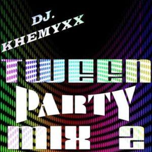 Dj. Khemyxx - Tween Party Mix (Part 2)