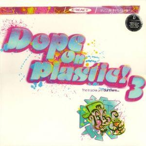 Dope On Plastic 3