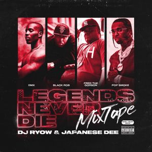 "DJ RYOW & JAPANESE DEE / ""LEGENDS NEVER DIE"" MixTape / 05.29.2021 (89min)"