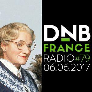 DnB France radio #079 - 06/06/2017 - Hosted by Mc Fly Dj & Cassei