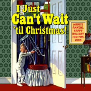 I Just Can't Wait ('til Christmas) (2009)