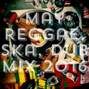 May Reggae, Ska, Dub Mix 2016