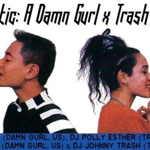 TRANS-Atlantic: A Damn Gurl x Trash-O-Rama Mix