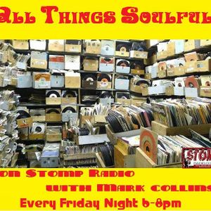 All Things Soulful on Stomp Radio with Mark Collins 24-1-14