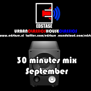 Edstase - 30 minutes mix September