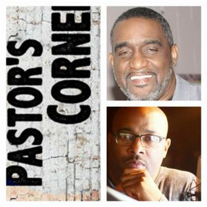 Pastor's Corner with Elder Richard and Brother Cain