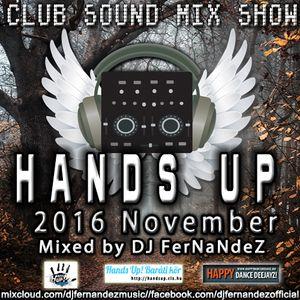 CLUB SOUND MIX SHOW – HANDS UP SET (2016.NOVEMBER) MIXED BY DJ FERNANDEZ