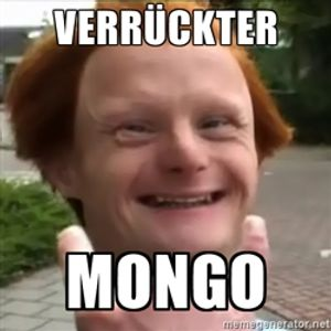 FIII FAAAA VERRÜCKTER MONGO