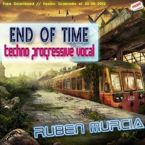End of Time by RUBEN MURCIA - Agosto 2012
