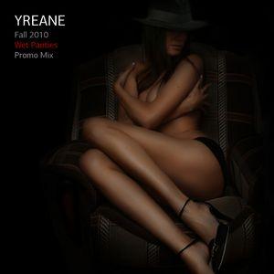 Yreane - Fall 2010 'Wet Panties' Promo Mix