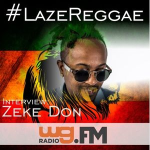 #LazeReggae Presents Zeke Don Interview on Martin Luther King JR. Day 2017