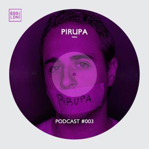 Egg London Podcast 003 - Pirupa