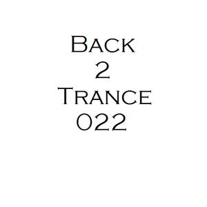 Back 2 Trance 022