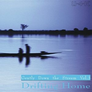 Gently Down the Stream Vol.3 - Drifting Home