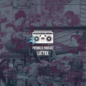 Potholes Podcast (Latyrx)
