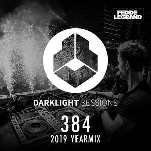 Fedde Le Grand - Darklight Sessions 384 (2019 YEARMIX)