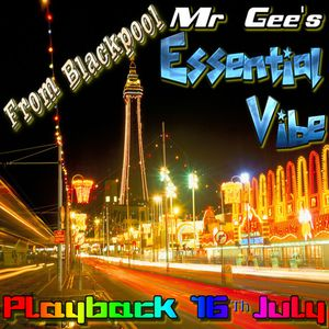 93.7Fm Mr Gee's Essential Vibe (Repeat Playback) - 16th July 2016.