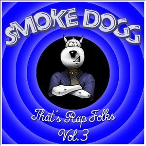 Smoke Dogg - That's Rap Folks Vol.3 (2011)