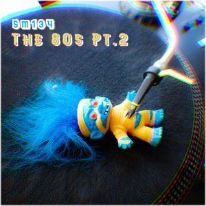 The 80s - Part2 (Sm134)
