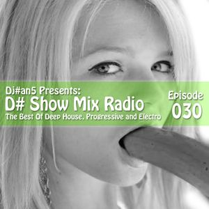 D# Show Mix #30 (By Dj#an5)