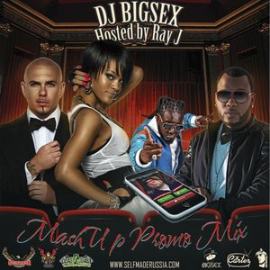 DJ Bigsex - Mashup Promo Mix Hosted By Ray J