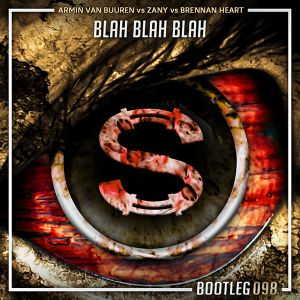 Armin Van Buuren vs Zany vs Brennan Heart - Blah Blah Blah (Da Sylva bootleg)
