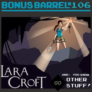 Bonus Barrel 106 - Lara Croft Go