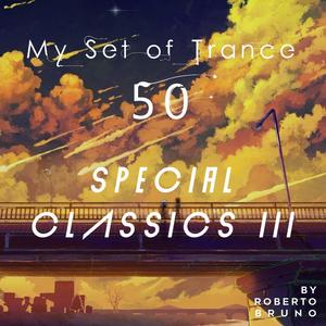 My Set of Trance 50 (Special Classics Part 3)