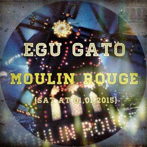 Egu Gato - Moulin Rouge (01.01.2015)
