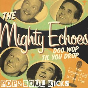 POP&SOUL KICKS #63: THE MIGHTY ECHOES (Rubinoos' Doo Wop)