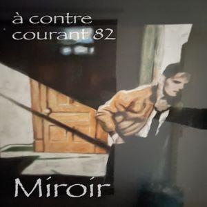 à contre courant 82 - Miroir