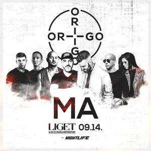 2018.09.14. - ORIGO - LIGET Club, Budapest - Friday