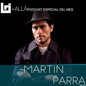 B+allá Podcast Especial del Mes Martin Parra