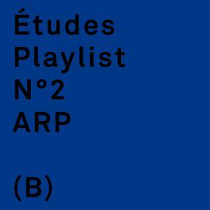 Etudes Playlist by ARP (B)