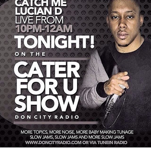 Lucian Cater For You March 22nd
