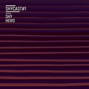 Shycast #1 mixed by Shy Hero