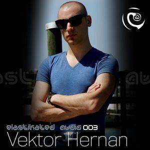Elastikated Audio 003 - Vektor Hernan