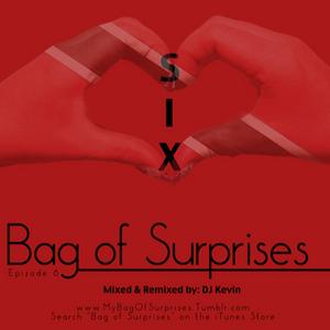 Episode #6 - Bag of Surprises