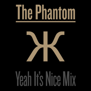 The Phantom - Yeah It's Nice Mix