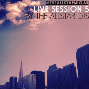 The Allstar Mix Lab (Session 5)