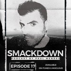 Paul Mendez presents 'Smackdown' podcast episode 17