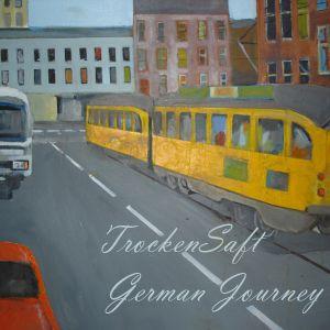 TrockenSaft - German Journey (June 2011)