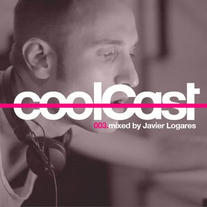 coolCast003 (mixed by Javier Logares)