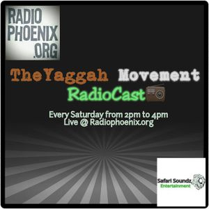 The Yaggah Movement RadioCast Episode 36(06-10-2017)