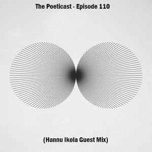 The Poeticast - Episode 110 (Hannu Ikola Guest Mix)